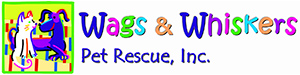 Wags & Whiskers Pet Rescue, Inc.